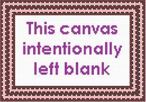 "Gag needlepoint states ""This canvas intentionally left blank."""