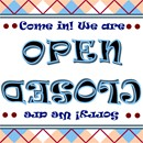 We Are Open sign, and on the flip side, We Are Closed.